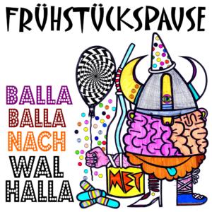"""Frühstückspause """"Balla Balla nach Walhalla"""" LP/CD"""