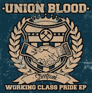 "Union Blood ""Working class pride"" EP 7″"