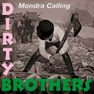 "Dirty Brothers ""Mondra calling"" LP"