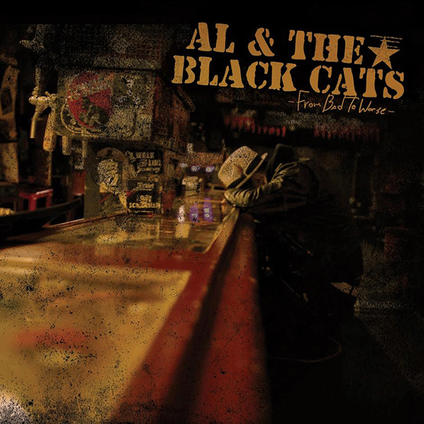 AL & THE BLACK CATS-FROM BAD TO WORSE!