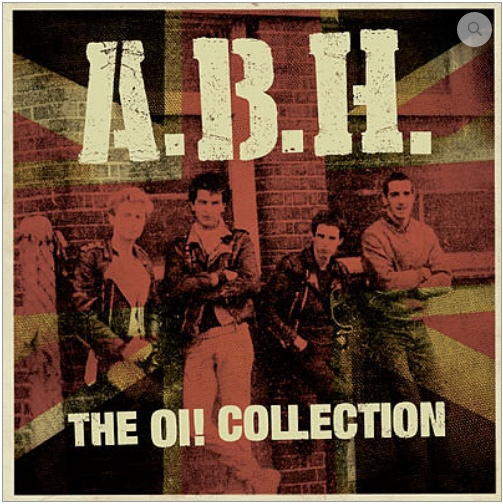 A.B.H. - THE Oi! COLLECTION AUF VINYL!