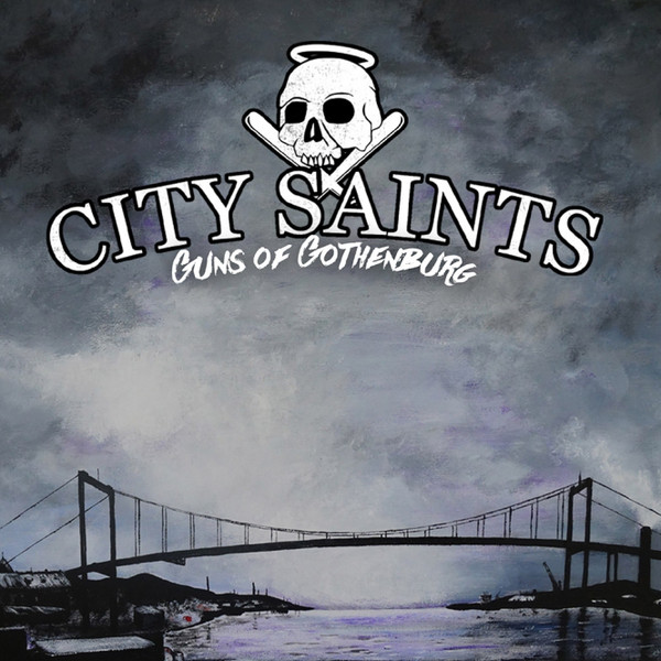 "CITY SAINTS ""Guns of Gothenburg"" LP"
