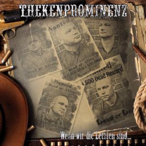 """Thekenprominenz """"Wenn wir die Letzten sind…"""" LP/CD"""